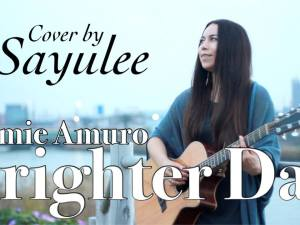 BRIGHTER DAY – Namie Amuro [Cover by Sayulee]
