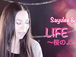 Your Song #1 「LIFE〜桜のように〜」 by Sayulee & Sharla