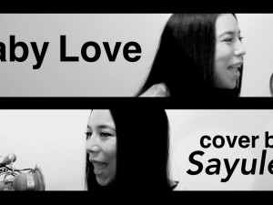 Baby Love Cover by Sayulee